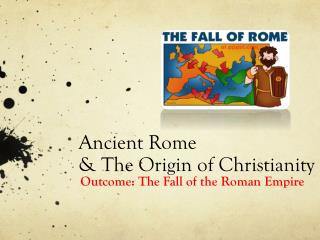 Ancient Rome  & The Origin of Christianity