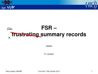 FSR –  frustrating summary records