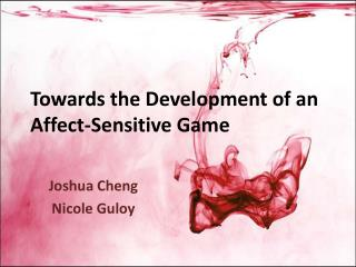 Towards the Development of an Affect-Sensitive Game