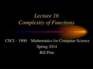 Lecture 16 Complexity of Functions