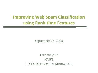 Improving Web Spam Classification using  Rank-time Features