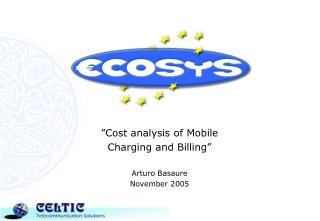 """Cost analysis of Mobile  Charging and Billing"" Arturo Basaure November 2005"
