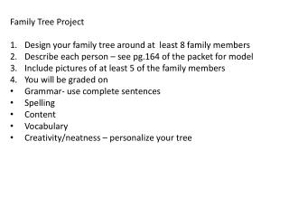 Family Tree Project Design your family tree around at  least 8 family members