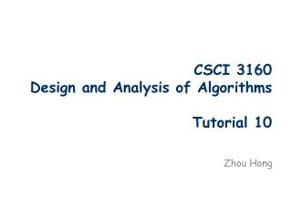 CSCI 3160  Design and Analysis of Algorithms Tutorial 10