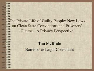 The Private Life of Guilty People: New Laws on Clean State Convictions and Prisoners' Claims – A Privacy Perspective