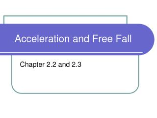 Acceleration and Free Fall