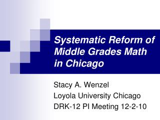 Systematic Reform of Middle Grades Math in Chicago