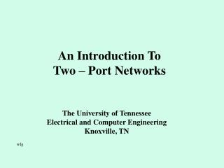 An Introduction To Two – Port Networks