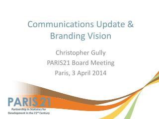 Communications Update & Branding Vision