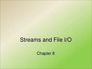 Streams and File I/O