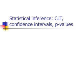 Statistical inference: CLT, confidence intervals, p-values