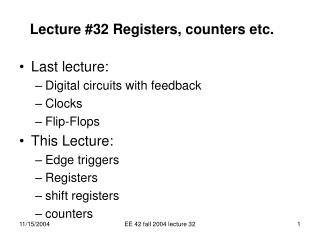Lecture #32 Registers, counters etc.
