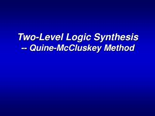 Two-Level Logic Synthesis -- Quine-McCluskey Method