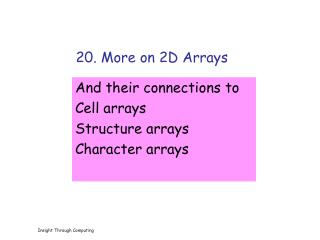 20. More on 2D Arrays