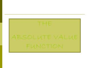 THE  ABSOLUTE VALUE FUNCTION
