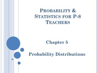 Probability & Statistics for P-8 Teachers