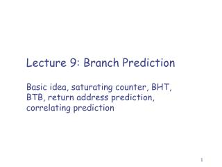 Lecture 9 : Branch Prediction
