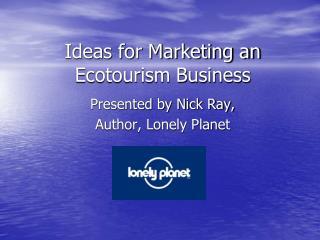 Ideas for Marketing an Ecotourism Business