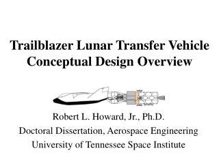 Trailblazer Lunar Transfer Vehicle Conceptual Design Overview