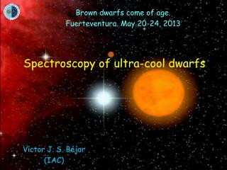 Spectroscopy of ultra-cool dwarfs