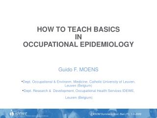 HOW TO TEACH BASICS IN OCCUPATIONAL EPIDEMIOLOGY
