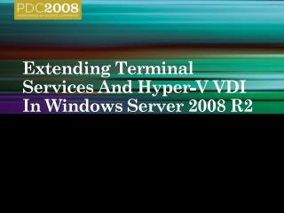 Extending Terminal Services And Hyper-V VDI In Windows  Server 2008 R2
