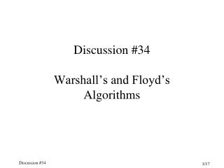 Discussion #34 Warshall's and Floyd's Algorithms