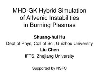 MHD-GK Hybrid Simulation of Alfvenic Instabilities in Burning Plasmas