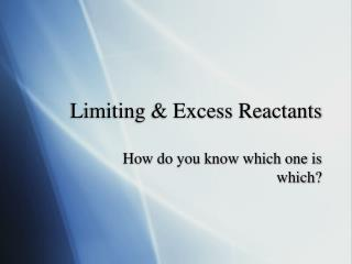 Limiting & Excess Reactants
