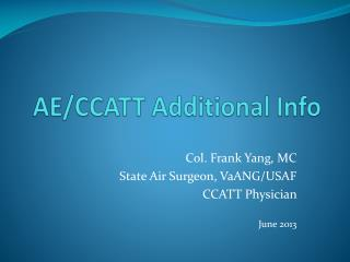 AE/CCATT Additional Info