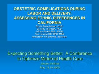 Expecting Something Better:  A Conference to Optimize Maternal Health Care Jacobs Institute