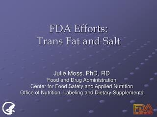 FDA Efforts:  Trans Fat and Salt