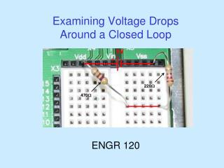 Examining Voltage Drops  Around a Closed Loop