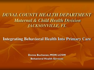 DUVAL COUNTY HEALTH DEPARTMENT  Maternal & Child Health Division JACKSONVILLE, FL