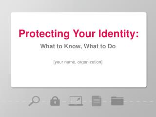 Protecting Your Identity: