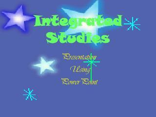 Integrated Studies