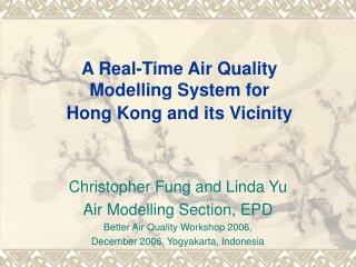 A Real-Time Air Quality  Modelling System for  Hong Kong and its Vicinity