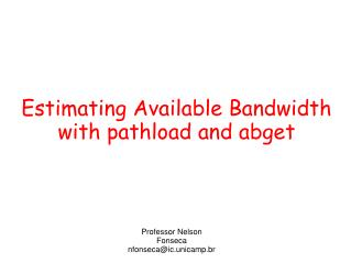 Estimating Available Bandwidth with pathload and abget