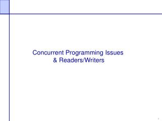 Concurrent Programming Issues  & Readers/Writers