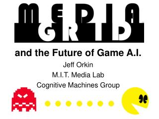 and the Future of Game A.I.