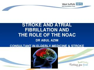 STROKE AND ATRIAL FIBRILLATION AND  THE ROLE OF THE NOAC