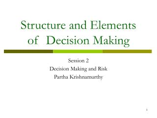 Structure and Elements of  Decision Making