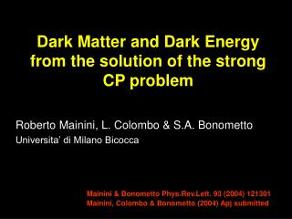 Dark Matter and Dark Energy from the solution of the strong CP problem