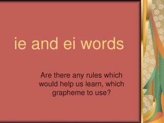ie and ei words