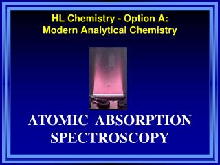 HL Chemistry - Option A:  Modern Analytical Chemistry