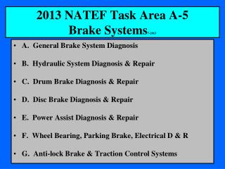 2013 NATEF Task Area A-5  Brake Systems 7-2013