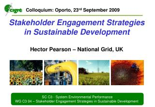 Stakeholder Engagement Strategies in Sustainable Development  Hector Pearson – National Grid, UK