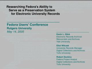 Fedora Users' Conference  Rutgers University May 14, 2005