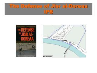 The Defense of Jisr al-Doreaa IPB