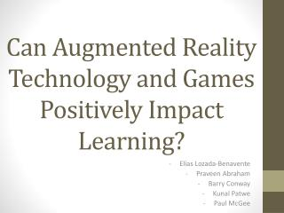 Can Augmented Reality Technology and Games Positively Impact Learning?